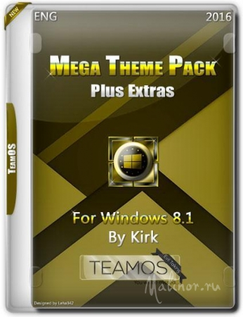 Mega Theme Pack Plus Extras For Windows 8.1 by Kirk TeamOS (2016)